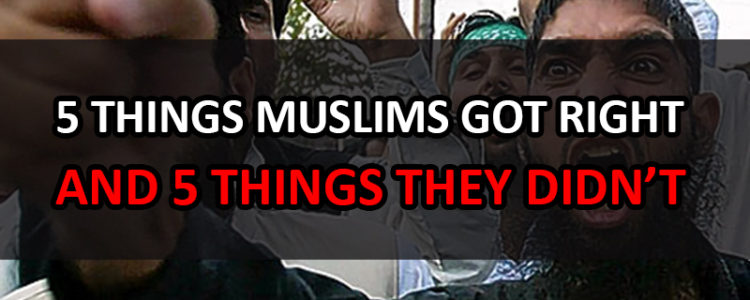 things-muslims-got-right-and-5-things-they-got-wrong